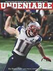 Undeniable : The New England Patriots' Road to a Fourth Super Bowl Title by Triumph Books, Triumph Books Staff and Boston Globe Staff (2015, Hardcover)