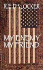 My Enemy Friend Dinlocker Historical Fiction Authorhouse Paperbac. 9781425987664