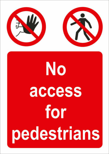 No Access For Pedestrians Health /& Safety Self Adhesive Vinyl 200mm x 250mm