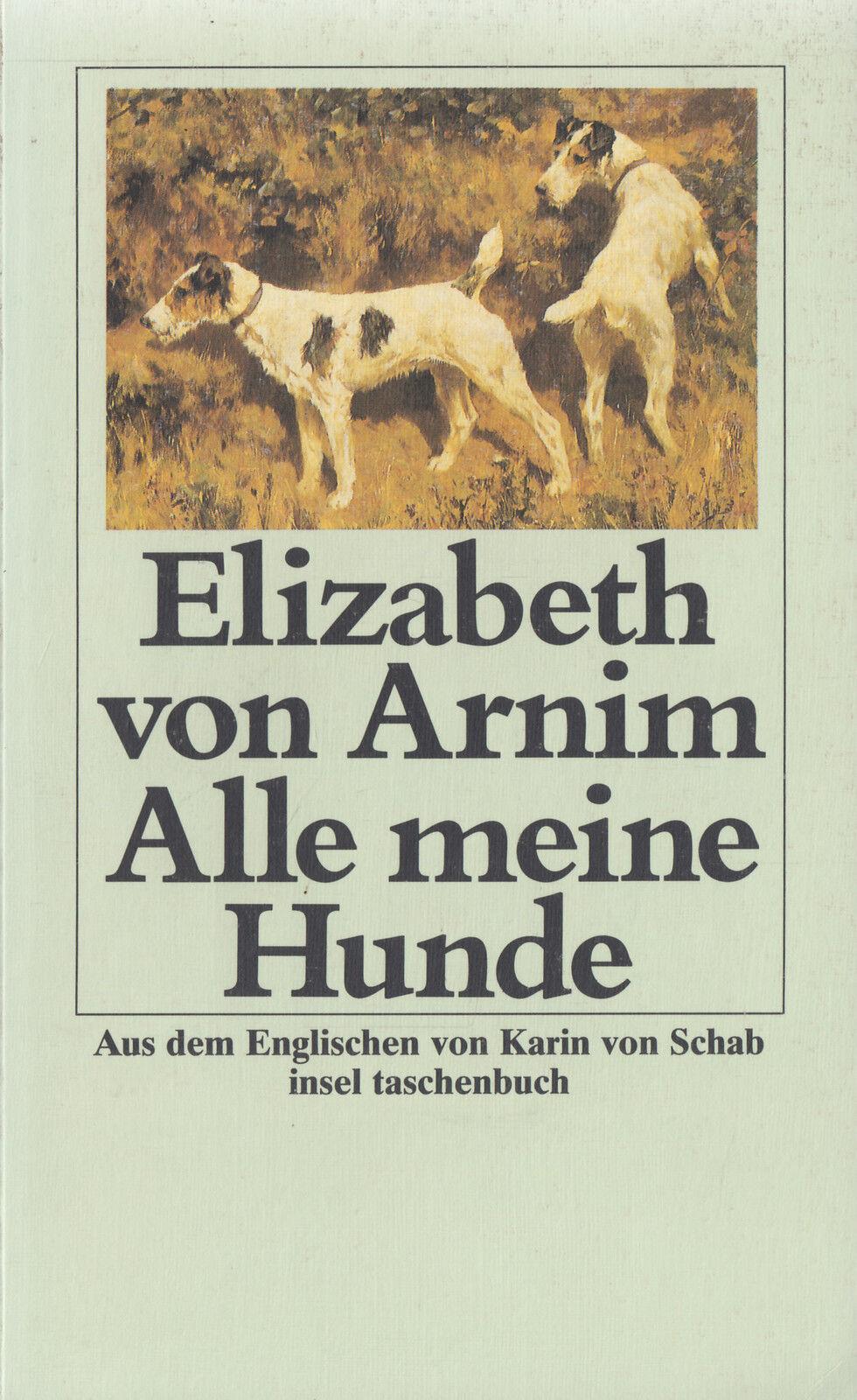 in- VON ARNIM : ALLE MEINE HUNDE  1502 a   Erstausgabe - Meine Beschreibung
