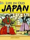Dover History Coloring Book: Life in Old Japan Coloring Book by Stanley Appelbaum and John Green (2008, Paperback)