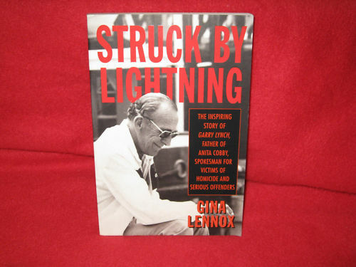 Struck by Lightning ~ Gina Lennox/ Biography Garry Lynch - Anita Cobby   in MELB