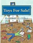Toys for Sale! by Heather S Gilbert (Paperback / softback, 2012)