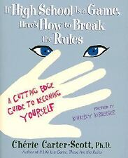 If High School Is a Game, Here's How to Break the Rules: A Cutting Edge Guide to