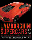 Lamborghini Supercars 50 Years: From the Groundbreaking Miura to Today's Hypercars by Stuart Codling (Hardback, 2015)