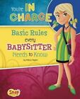 You're in Charge: Basic Rules Every Babysitter Needs to Know by Melissa Higgins (Hardback, 2014)