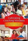 Cultivating Coaching Mindsets: An Action Guide for Literacy Leaders by Jacy Ippolito, Rita M Bean (Paperback / softback, 2016)