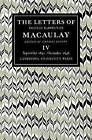 The Letters of Thomas Babington MacAulay: Volume 4: September 1841-December 1848 by Thomas MacAulay (Paperback, 2008)
