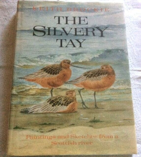 Keith Brockie The Silvery Tay 1st Ed ** WITH SIGNED AUTHOR LETTERS **