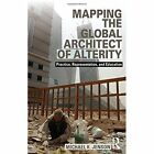 Mapping the Global Architect of Alterity: Practice, Representation and Education by Michael Jenson (Paperback, 2014)