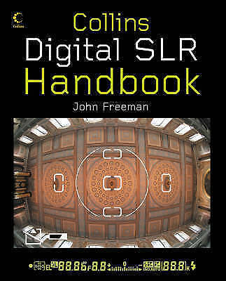 """AS NEW"" Collins Digital SLR Handbook, Freeman, John, Book"