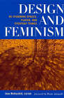 Design and Feminism: Revisioning Spaces, Places and Everyday Things by Rutgers University Press (Paperback, 1999)