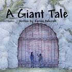 A Giant Tale by Korina Ashcraft (Paperback / softback, 2011)