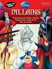 Licensed Learn to Draw: Learn to Draw Disney Villains : Featuring Favorite Villains, Including Captain Hook, Cruella de Vil, Jafar, and Others! by Disney Storybook Artists Staff (2012, Paperback)