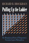 Pulling Up the Ladder: Metaphysical Roots of Wittgenstein's  Tractatus by Richard D. Brockhaus (Paperback, 2003)