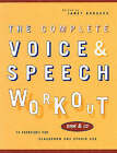 The Complete Voice and Speech Workout by Janet B. Rodgers (Mixed media product, 2002)