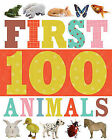 First 100 Animals by Make Believe Ideas (Board book, 2015)