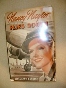 Nancy-Naylor-Flies-South-By-Elisabeth-Lansing-1st-Edition-1943-Dustjacket-NICE