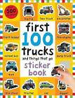 First 100 Stickers: Trucks and Things That Go by Roger Priddy (Paperback, 2016)
