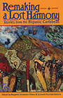 Remaking a Lost Harmony: Stories from the Hispanic Caribbean by White Pine Press (Paperback, 1995)