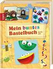 Mein buntes Bastelbuch (2013, Gebundene Ausgabe)