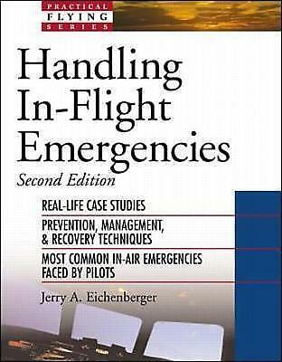 1 of 1 - Handling In-flight Emergencies (Practical Flying Series) by Jerry Eichenberger