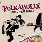 The Great Polka Swindle by Polkaholix (CD, Feb-2011, Westpark Music)