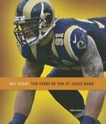 The Story of the St. Louis Rams by Nate Frisch (Hardback, 2013)