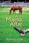 a Majestic Affair by Sharon G Clark 9781619291782 Paperback 2014