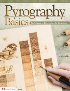 Pyrography-Basics-by-Lora-S-Irish-Paperback-Book-9781574215052-NEW