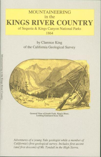 MOUNTAINEERING IN THE KINGS RIVER COUNTRY (1 to 8 copies or lots)--1864, by King