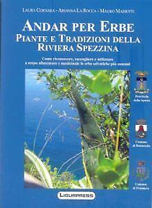 Andar per erbe - Piante e tradizioni della Riviera spezzina Cornara Laura
