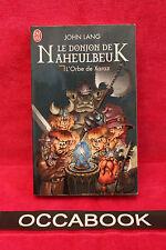Le Donjon de Naheulbeuk - Tome 2 : L'Orbe de Xaraz - John Lang