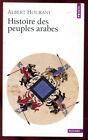 ALBERT HOURANI: HISTOIRE DES PEUPLES ARABES. POINTS. 2000.