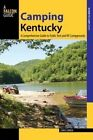 Camping Kentucky: A Comprehensive Guide to Public Tent and RV Campgrounds by Chris Erwin (Paperback, 2014)