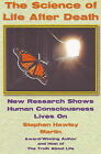Science of Life After Death: New Research Shows Human Consciousness Lives on by Stephen Hawley Martin (Paperback, 2009)