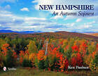 New Hampshire: An Autumn Sojourn by Kenneth Paulsen (Hardback, 2011)
