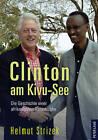 Clinton Am Kivu-See: Die Geschichte Einer Afrikanischen Katastrophe by Helmut Strizek (Paperback / softback, 2010)