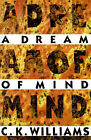 A Dream of Mind by C K Williams (Paperback / softback, 1993)