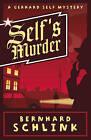 Self's Murder: A Gerhard Self Mystery by Bernhard Schlink (Paperback, 2010)