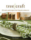 Tree Craft: 35 Rustic Wood Projects That Bring the Outdoors in by Chris Lubkemann (Paperback, 2010)