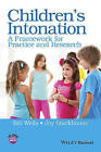 Children's Intonation: A Framework for Practice and Research by Bill Wells, Joy Stackhouse (Paperback, 2015)