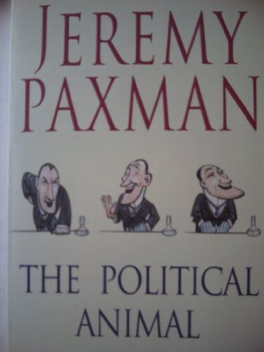 The Political Animal. By Paxman