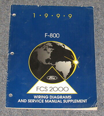 1999 Ford F 800 Truck Wiring Diagrams And Service Manual Supplement Ebay