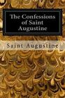 The Confessions of Saint Augustine by Saint Augustine of Hippo (Paperback / softback, 2014)
