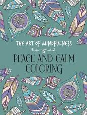 The Art of Mindfulness: Peace and Calm Coloring by Michael O'Mara Books (2015, P