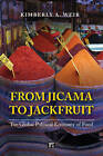From Jicama to Jackfruit: The Global Political Economy of Food by Kimberly A. Weir (Paperback, 2015)