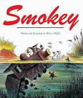 Smokey by Bill Peet (Hardback, 1983)