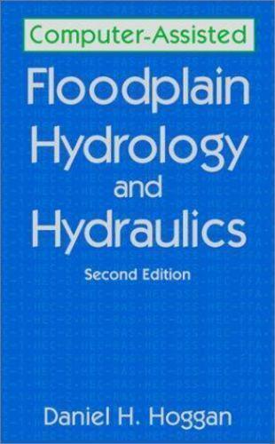 Computer-Assisted Floodplain Hydrology and Hydraulics, Daniel H. Hoggan, Good Bo