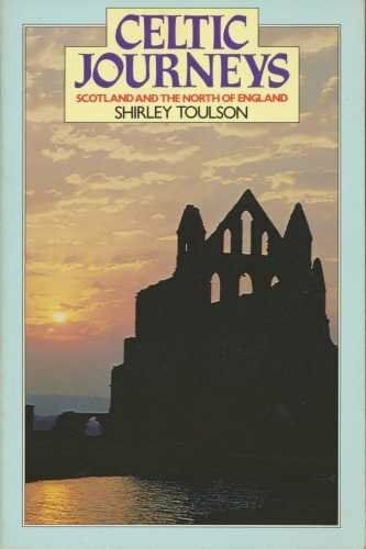 Celtic Journeys in Scotland and the North of England By Shirley .9780091599218